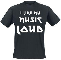 I Like My Music Loud