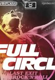 Full Circle Last Exit Rock 'N' Roll