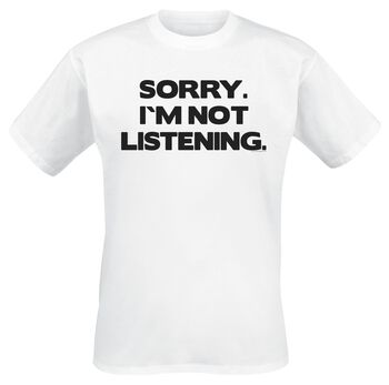 Sorry. I´m Not Listening.